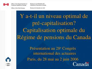 Présentation au 28 e Congrès international des actuaires Paris, du 28 mai au 2 juin 2006