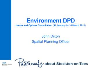 Environment DPD Issues and Options Consultation (31 January to 14 March 2011)