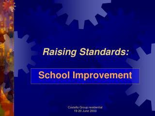 Raising Standards: