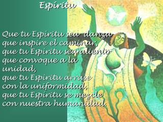 Espíritu Que tu Espíritu sea danza que inspire el caminar,
