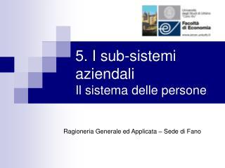 5. I sub-sistemi aziendali Il sistema delle persone