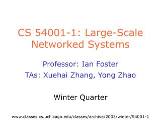 CS 54001-1: Large-Scale Networked Systems