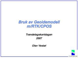 Bruk av Geoidemodell m/RTK/CPOS