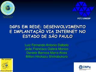 DGPS EM REDE: DESENVOLVIMENTO E IMPLANTAÇÃO VIA INTERNET NO ESTADO DE SÃO PAULO