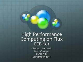 High Performance Computing  on Flux EEB 401