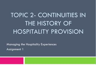 Topic 2- Continuities in the history of hospitality provision