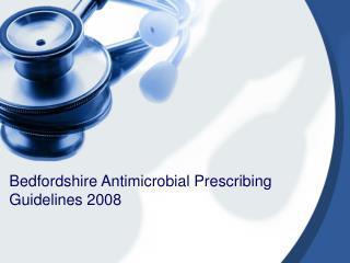 Bedfordshire Antimicrobial Prescribing Guidelines 2008