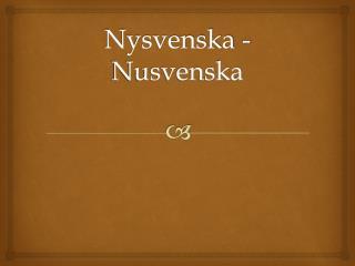 Nysvenska - Nusvenska