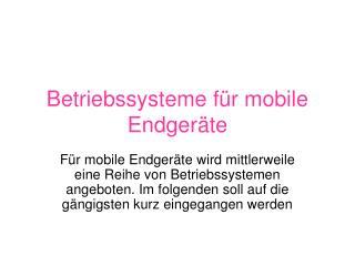 Betriebssysteme für mobile Endgeräte