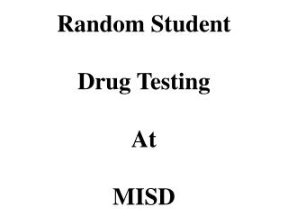 Random Student Drug Testing At MISD