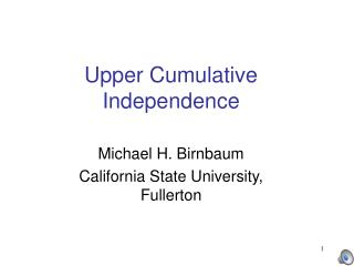 Upper Cumulative Independence