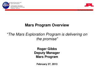 "Mars Program Overview "" The Mars Exploration Program is delivering on the promise """