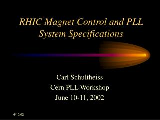 RHIC Magnet Control and PLL System Specifications