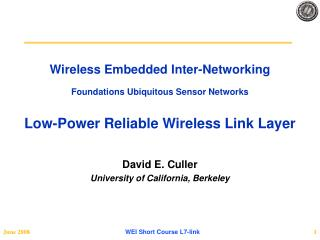 Wireless Embedded Inter-Networking Foundations Ubiquitous Sensor Networks Low-Power Reliable Wireless Link Layer