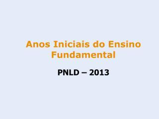 PNLD – 2013