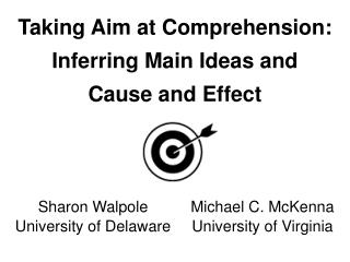 Taking Aim at Comprehension: Inferring Main Ideas and Cause and Effect