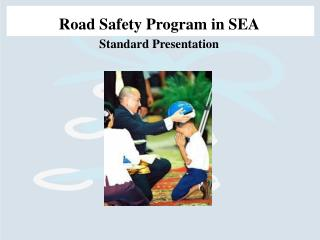 Road Safety Program in SEA Standard Presentation