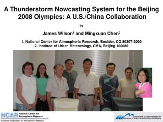 A Thunderstorm Nowcasting System for the Beijing  2008 Olympics: A U.S./China Collaboration by