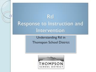 RtI Response to Instruction and Intervention