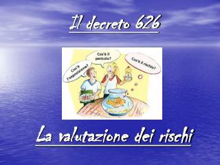 Il decreto 626
