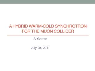 A HYBRID WARM-COLD SYNCHROTRON FOR THE MUON COLLIDER