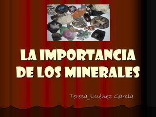 LA IMPORTANCIA DE LOS MINERALES
