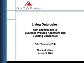 Living Ontologies:  with applications to  Business Process Alignment and Building Consensus