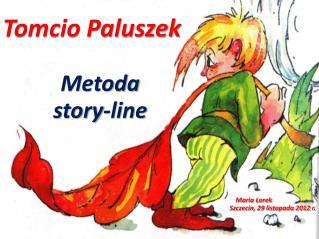 Tomcio Paluszek Metoda story- line