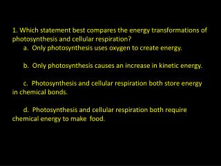 c. Photosynthesis and cellular respiration both store energy in chemical bonds.