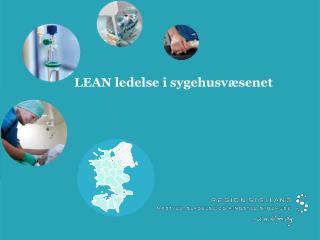 LEAN ledelse i sygehusvæsenet