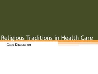 Religious Traditions in Health Care