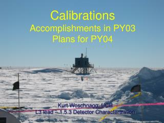 Calibrations Accomplishments in PY03 Plans for PY04