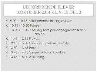 Udfordrende elever 8.oktober  2014 kl. 9- 15 del 2