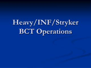 Heavy/INF/Stryker BCT Operations