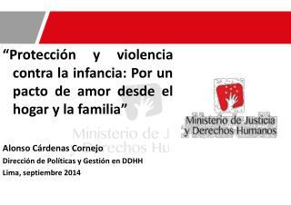 """""""Protección y violencia contra la infancia: Por un pacto de amor desde el hogar y la familia """""""