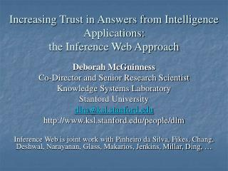 Increasing Trust in Answers from Intelligence Applications: the Inference Web Approach