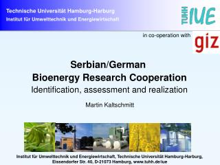 Serbian/German Bioenergy Research Cooperation Identification, assessment and realization