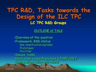 TPC R&D, Tasks towards the Design of the ILC TPC
