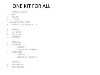 ONE KIT FOR ALL
