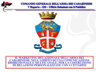 COMANDO GENERALE DELL'ARMA DEI CARABINIERI V Reparto – SM – Ufficio Relazioni con il Pubblico