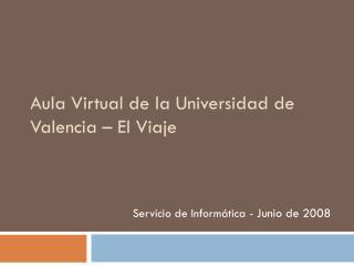Aula Virtual de la Universidad de Valencia – El Viaje
