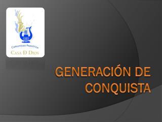 Generación de conquista
