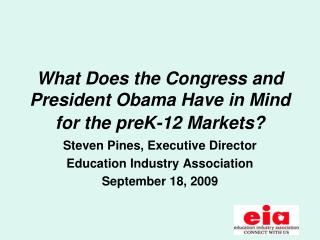 What Does the Congress and President Obama Have in Mind for the preK-12 Markets?