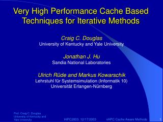 Very High Performance Cache Based Techniques for Iterative Methods