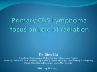 Primary CNS Lymphoma:  focus  on role of radiation