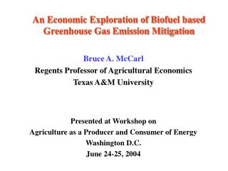 An Economic Exploration of Biofuel based Greenhouse Gas Emission Mitigation