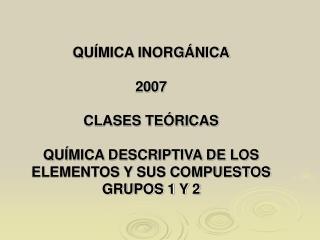 QUÍMICA INORGÁNICA 2007 CLASES TEÓRICAS