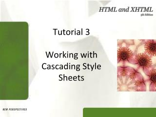 Tutorial 3 Working with Cascading Style Sheets