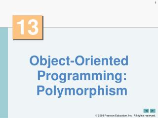 Object-Oriented Programming: Polymorphism