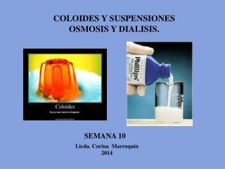 COLOIDES Y SUSPENSIONES OSMOSIS Y DIALISIS.